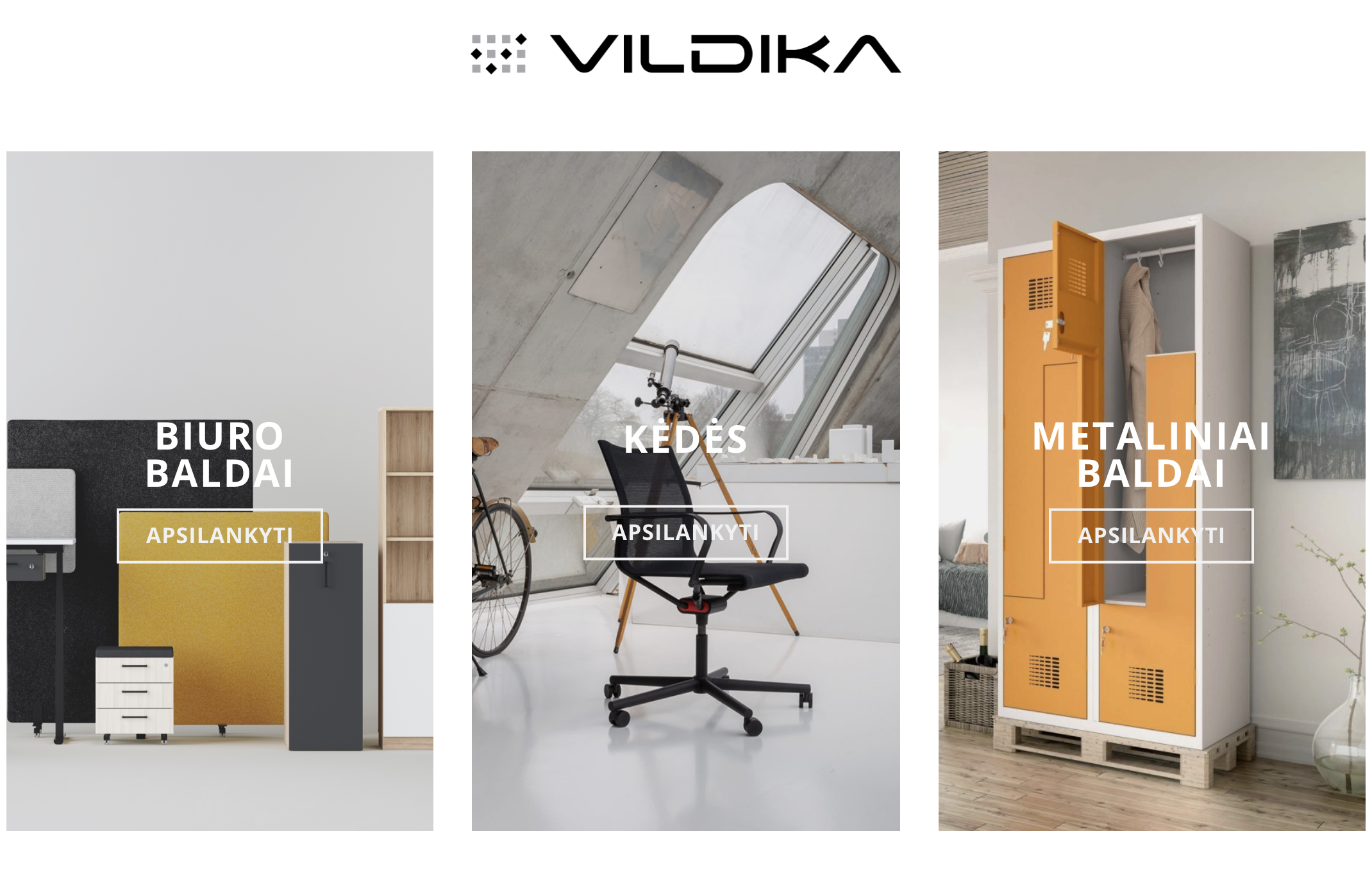 Ergonominės biuro kėdės || Biuro balai || Akustinės stalo pertvaros || Metaliniai baldai || Metalinės dokumentų spintos || Persirengimo spintelės